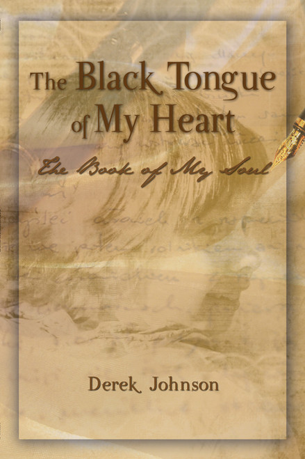 The Black Tongue of My Heart: The Book of My Soul