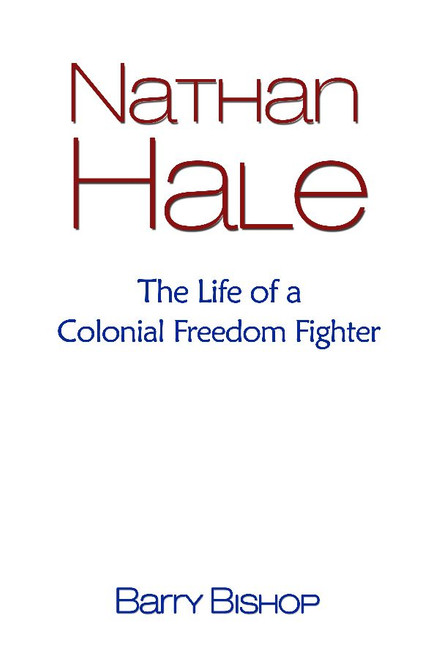 Nathan Hale: The Life of a Colonial Freedom Fighter