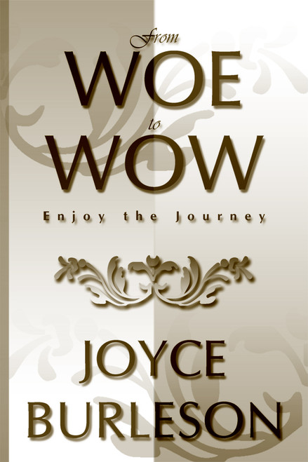 From Woe to Wow: Enjoy the Journey
