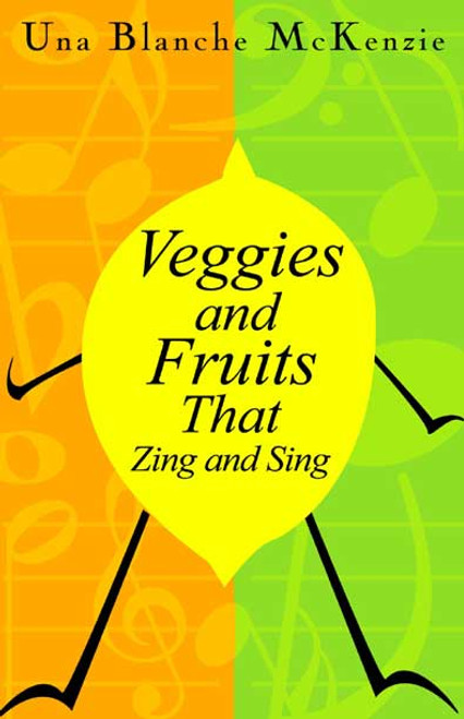 Veggies and Fruits that Zing and Sing