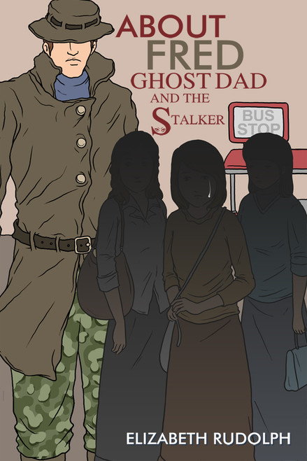 About Fred: Ghost Dad and the Stalker