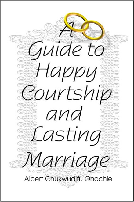 A Guide to Happy Courtship and Lasting Marriage