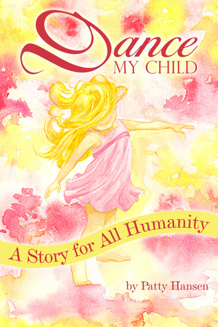 Dance My Child: A Story for All Humanity