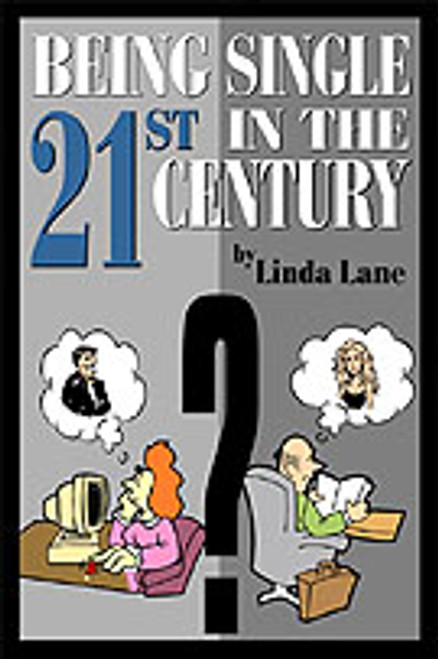 Being Single in the 21st Century by Linda Lane