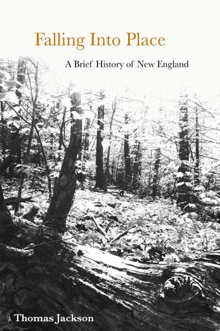 Falling Into Place: A Brief History of New England