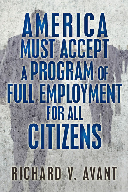 America Must Accept a Program of Full Employment for All Citizens