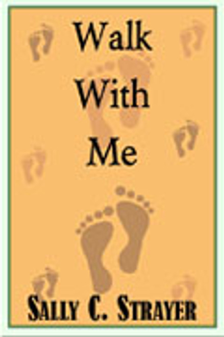 Walk With Me by Sally C. Strayer