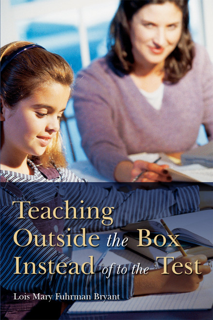 Teaching Outside the Box Instead of to the Test