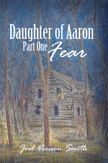 Daughter of Aaron: Part One Fear