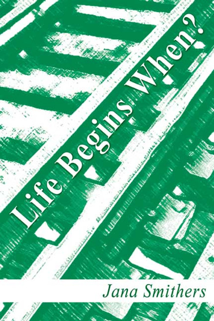 Life Begins When?