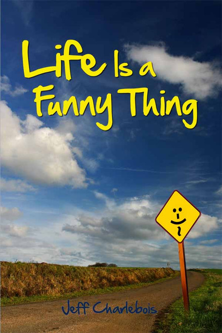 Life Is a Funny Thing