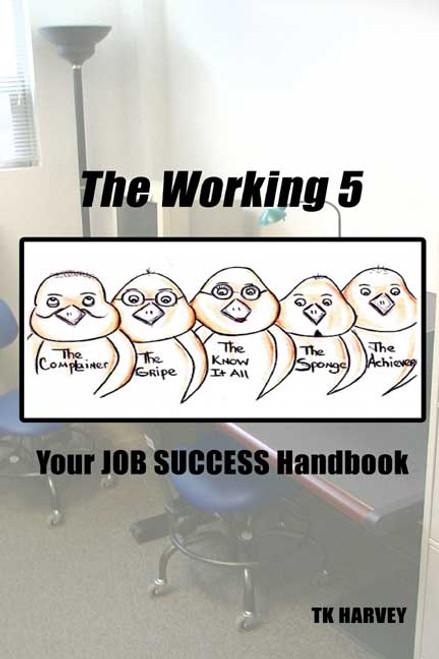 The Working 5: Your Job Success Handbook