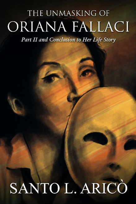 The Unmasking of Oriana Fallaci: Part II and Conclusion to Her Life Story