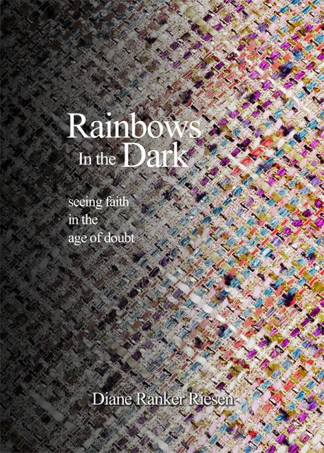 Rainbows in the Dark