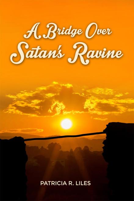 A Bridge Over Satan's Ravine