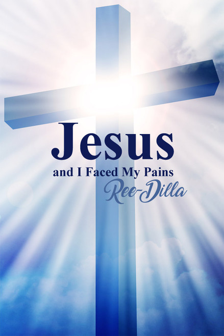 Jesus and I Faced My Pains