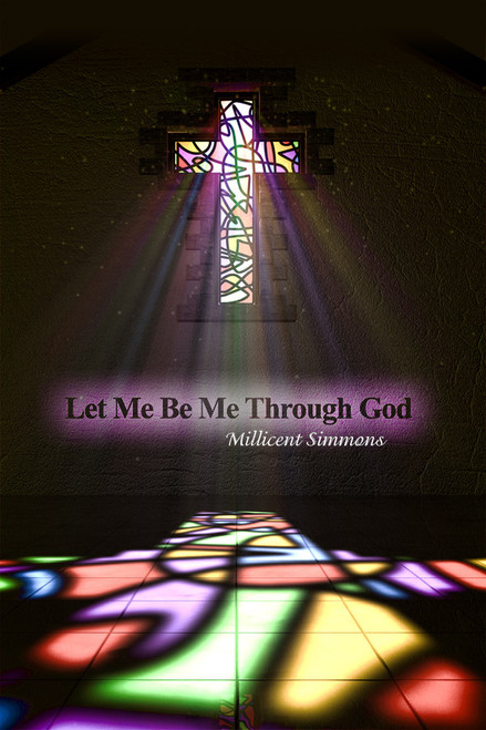 Let Me Be Me Through God - eBook