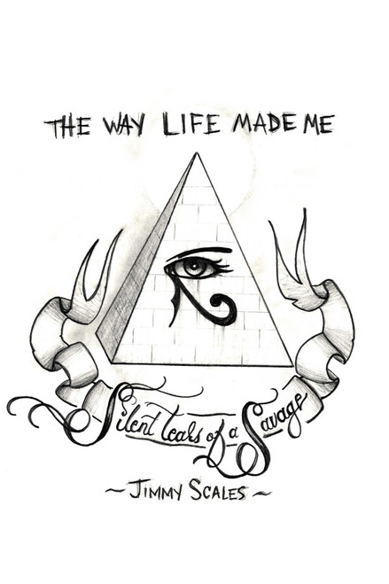 The Way Life Made Me