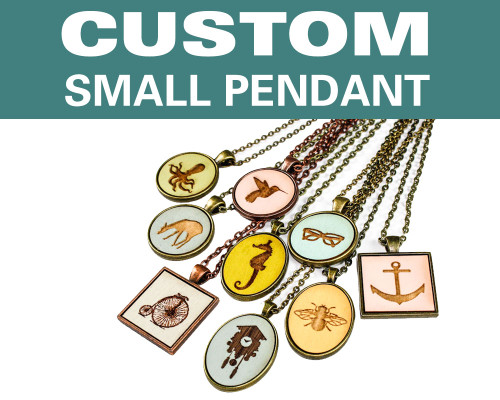 Custom Small Pendant - Any Design / Any Color