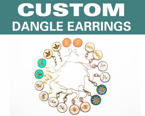 Custom Dangle Earrings - Any Design / Any Color