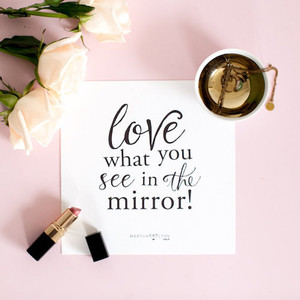 Love What You See In The Mirror