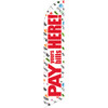 Pay Your Bills Here (red letters) Semi Custom Feather Flag Kit