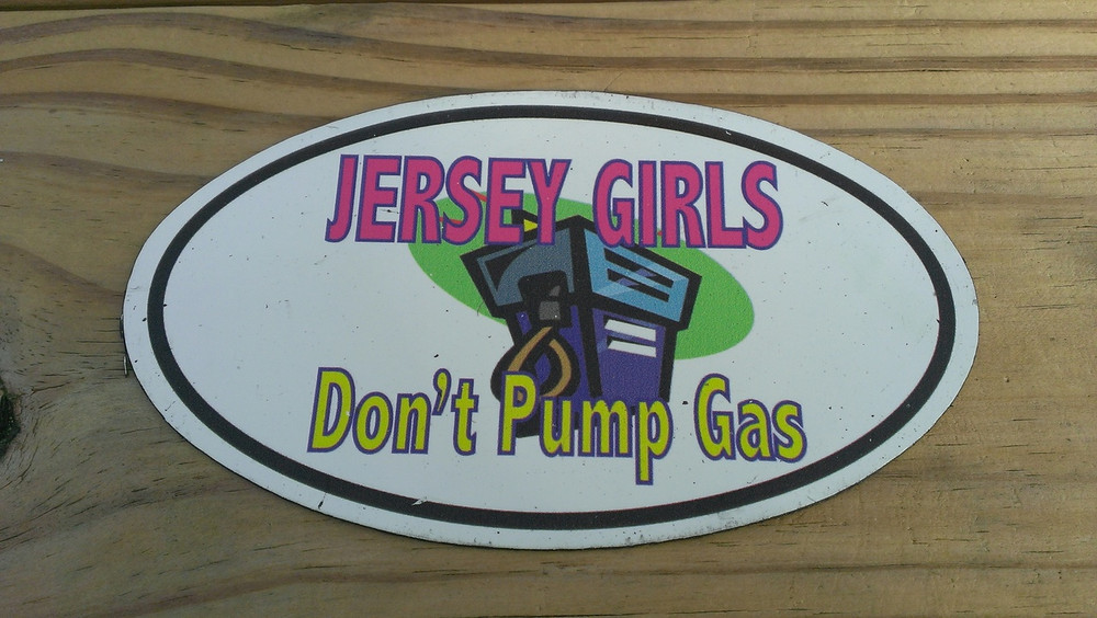 Jersey Girls Don't Pump Gas Sticker Or Magnet