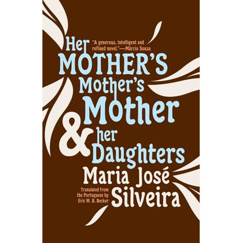 Her Mother's Mother's Mother and Her Daughters by Maria José Silveira cover image