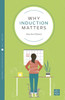 Why Induction Matters