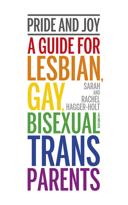 Pride and Joy: A guide for lesbian, gay, bisexual and trans parents