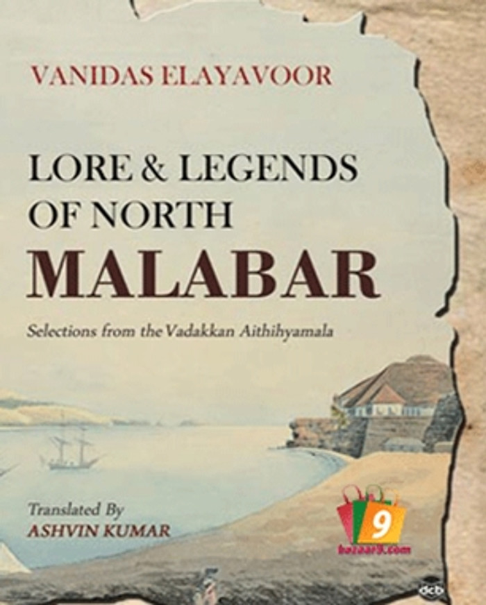 LORE AND LEGENDS OF NORTH MALABAR