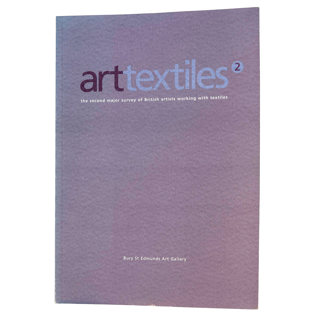 Artextiles 2: the second major survey  of British artists working with textiles