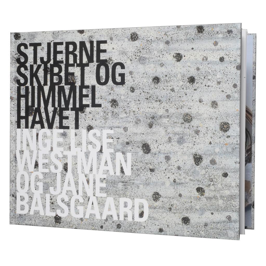 Stjerneskibet Og Himmelhavet En Udstiling Af Inge Lise Westman Og Jane Balsgaard