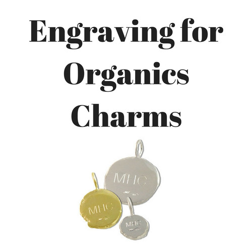 Engraving for Organics Charms