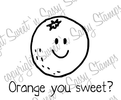Orange You Sweet Digital Stamp