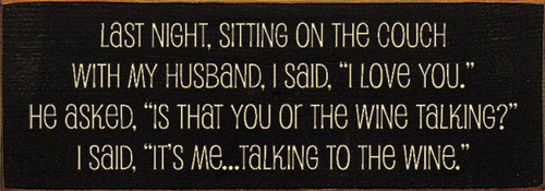 Is That You Or The Wine Talking? Wood Sign