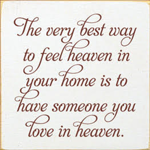 CUSTOM The Very Best Way To Feel Heaven In Your Home... 7x7