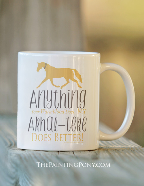 Akhal-teke Horses are Better Coffee Mug