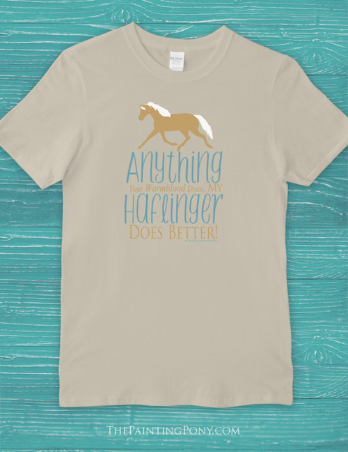Haflinger's Are Better Horse Adult T-Shirt