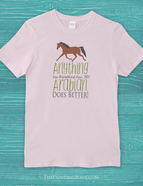 Arabians Are Better Horse Adult T-Shirt