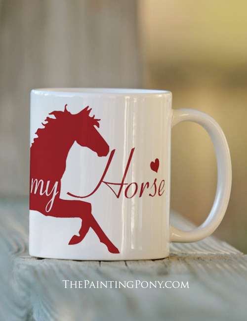 Love Me, Love My Horse Ceramic Mug