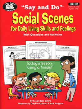 Say & Do Social Scenes for Daily Living Skills and Feelings