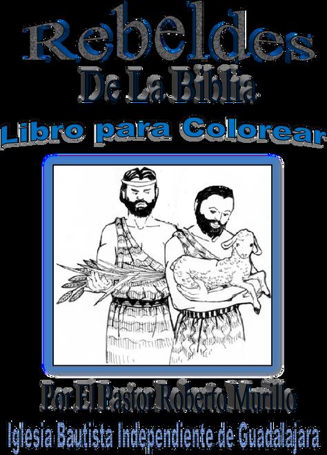 Rebeldes de la Biblia. (Libro de colorear. 13 Hojas)