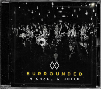 Surrounded - Michael W. Smith CD