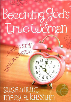 Becoming God's True Woman - Nancy Leigh DeMoss