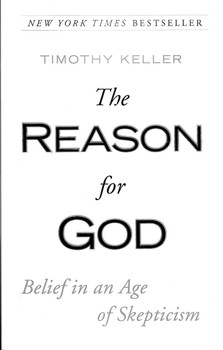 The Reason for God: Belief in an Age of Skepticism - Timothy Keller