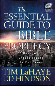 The Essential Guide to Bible Prophecy: 13 Keys to Understanding the End Times - Tim LaHaye, Ed Hindson