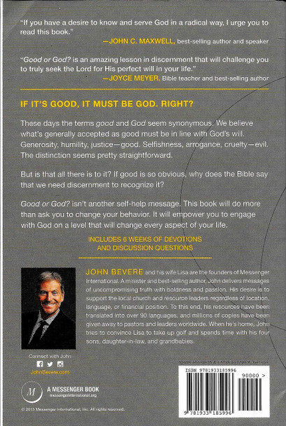 Good or God? John Bevere. Why Good without God isn't enough.