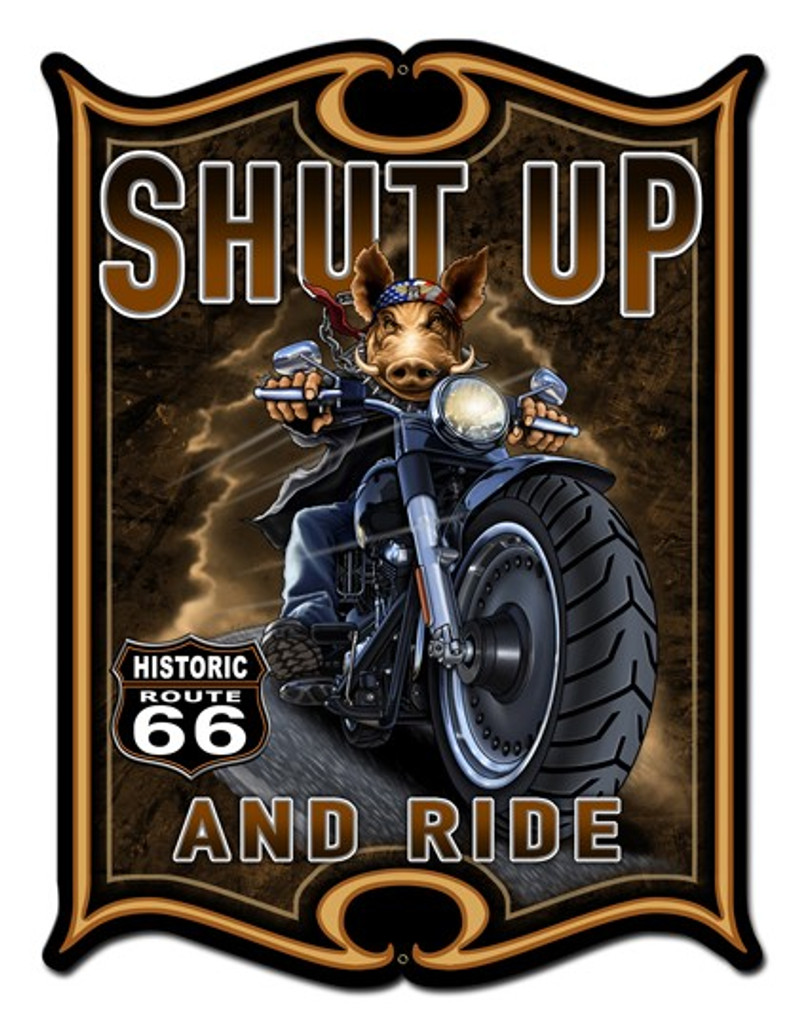 Shut Up And Ride Metal Sign 24 x 33 Inches