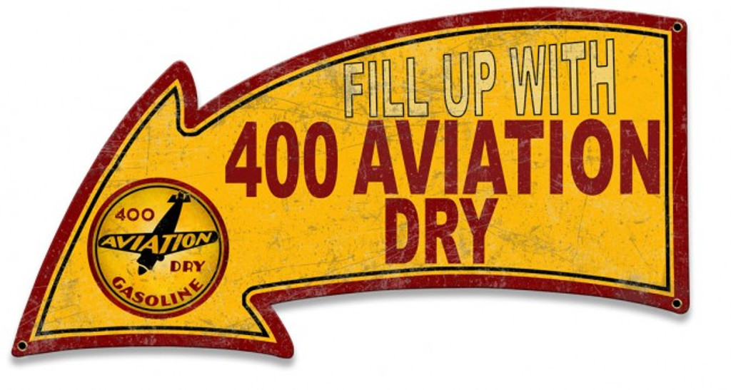 Fill Up With 400 Aviation Dry Arrow Metal Sign 26 x 14 Inches